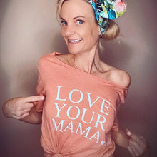 Load image into Gallery viewer, LOVE YOUR MAMA, Sunset Tee or Tank