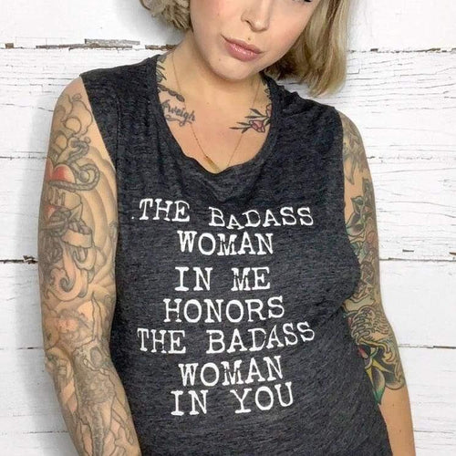 The Badass Woman In Me Honors The Badass Woman In You, Dark Tank