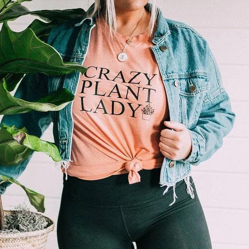CRAZY PLANT LADY Tee- Several Options