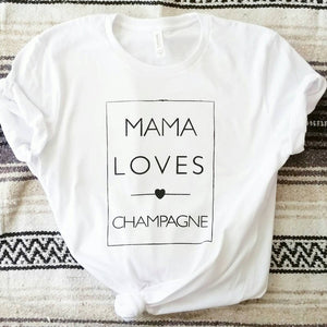 Mama Loves Champagne - Several Options