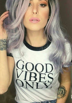 Good Vibes Only - Retro Fitted Ringer