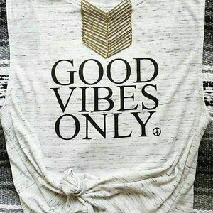 GOOD VIBES ONLY, Good Vibes, Good Vibes Only, Positive Tees, Inspirational Tee, Good Vibes Gifts, Good Vibes Only Tee, Good Vibes Only Tees