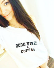 Load image into Gallery viewer, GOOD VIBES + COFFEE, Coffee Tshirt, Coffee Shirt, Good Vibes Tshirts, Good Vibes Tee, Coffee Tees