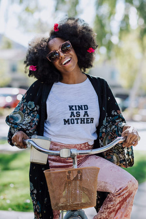 Kind as a Mother - Several Styles
