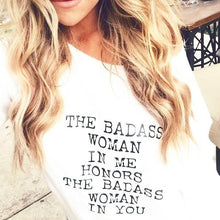 Load image into Gallery viewer, The Badass Woman In Me Honors The Badass Woman In You, Tees, Badass Woman, Badass Women, Badass Woman Tshirts