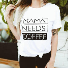 Load image into Gallery viewer, MAMA NEEDS COFFEE, Coffee Tshirts, Coffee Tee, Mama Needs Coffee Tshirt, Coffee Lover Shirt, Coffee Tees, Coffee Lovers Gift, Coffee Tshirt