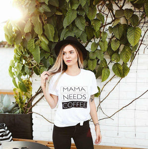 MAMA NEEDS COFFEE, White Tees, Coffee Tee, Mama Needs Coffee Tshirt, Coffee Lover Shirt, Coffee Tees, Coffee Lovers Gift, Coffee Tshirt
