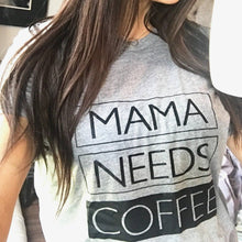 Load image into Gallery viewer, MAMA NEEDS COFFEE, Gray Tees, Coffee Tee, Mama Needs Coffee Tshirt, Coffee Lover Tshirt, Coffee Tees, Coffee Lovers Gift, Coffee Tshirt