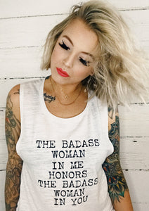 The Badass Woman In Me Honors The Badass Woman In You, Tank, Badass Woman, Badass Women, Badass Woman Tshirts, Badass Tshirts, Badass Tees
