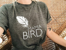 Load image into Gallery viewer, MAMA BIRD, Gray Mama Bird Tee, Mama Bird Tshirt, Mama Bird Tshirts, Mom Tee, Mama Bird Shirt, Mama Bird Tshirt, Mama Bird Tee
