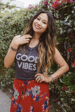 Load image into Gallery viewer, GOOD VIBES Tanks, Good Vibes Tee, Good Vibes Tshirts, Good Vibes Shirt, Good Vibes Top, Good Vibes Only