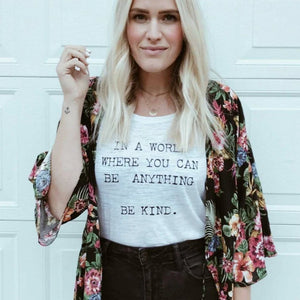 In a World Where You Can Be Anything, Be Kind - Off the Shoulder