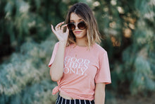 Load image into Gallery viewer, GOOD VIBES ONLY, Peach Tee, Good Vibes Only Tee, Good Vibes Shirt, Good Vibes Only Top, Good Vibes Tshirt, Good Vibes Tees, Good Vibes Only