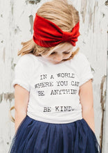 Load image into Gallery viewer, In A World Where You Can Be Anything. Be Kind. Kid's Kindness Tees, Be Kind Tees, Be Kind, Kindness Shirts