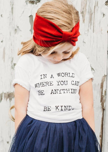 In A World Where You Can Be Anything. Be Kind. Kid's Kindness Tees, Be Kind Tees, Be Kind, Kindness Shirts