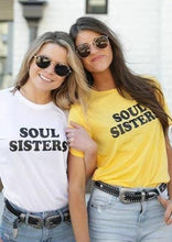 Load image into Gallery viewer, SOUL SISTERS, Soul Sisters Tshirt, Sisters Tee, Sisters Tshirts