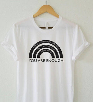 You Are ENOUGH Tshirt, ADHD Tshirt, Autism Tshirt, You Are Enough Shirt, Anxiety Tshirt, You Are Enough Shirts