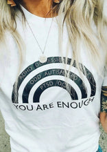 Load image into Gallery viewer, You Are ENOUGH Tshirt, ADHD Tshirt, Autism Tshirt, You Are Enough Shirt, Anxiety Tshirt, You Are Enough Shirts
