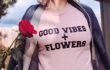 Load image into Gallery viewer, GOOD VIBES + FLOWERS, Peach Tee, Good Vibes Tshirt, Good Vibes Tee, Flower Tshirt, Flower Tee, Floral Tshirt