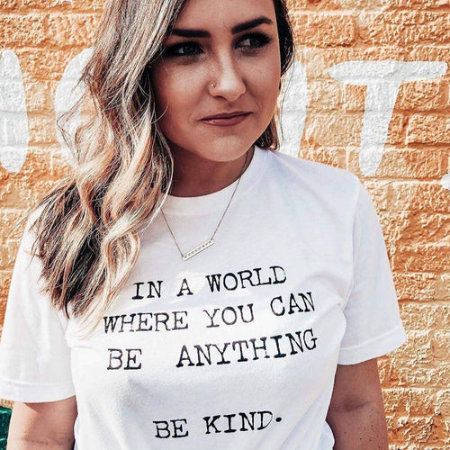 In a World Where You Can Be Anything, Be Kind - Retro Fitted Ringer