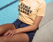 Load image into Gallery viewer, BABES Support Babes Tshirt, Yellow Babes Support Babes tee, Babes Tee, Boss Babes Tshirt, Babes Tee, Boho Clothing