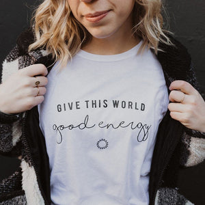Give This World Good Energy - Muscle Tank