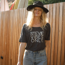 Load image into Gallery viewer, STEVIE VIBES ONLY - Several Styles