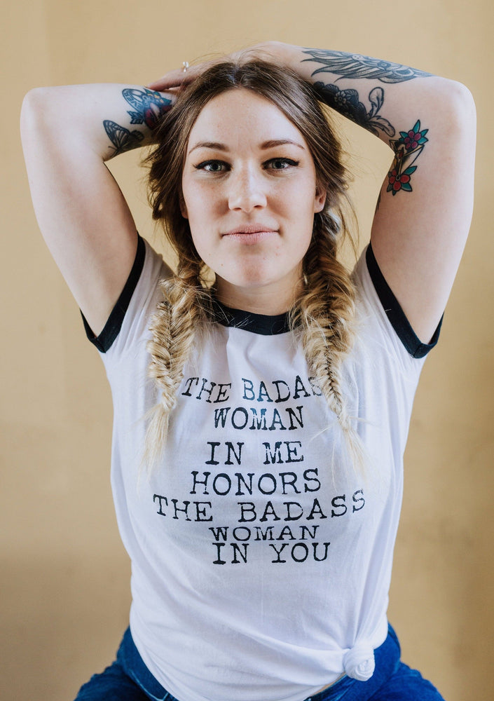 The Badass Woman In Me Honors The Badass Woman In You - Retro Ringer