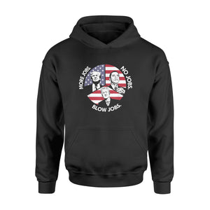 Trump More Jobs Obama No Jobs Bill Clinton Blow Jobs - Standard Hoodie
