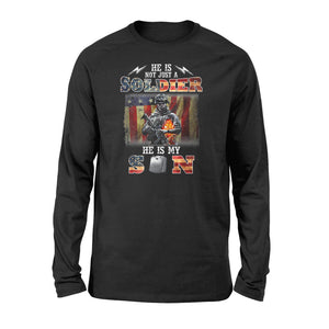 Veteran - He Is Not Just A Soldier He Is My Son - Standard Long Sleeve