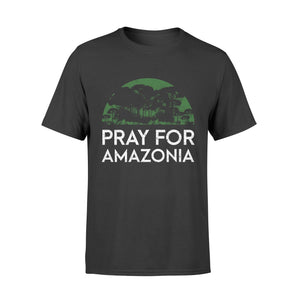 Pray for Amazon Gift Idea pray for amazonia forest-2 - Standard T-shirt