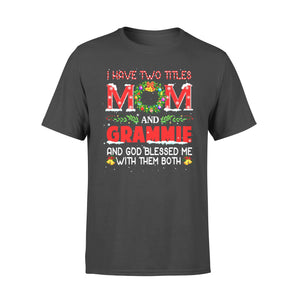 Christmas gift idea Grandma I Have Two Titles Mom And Grammie T-Shirt - Standard T-shirt