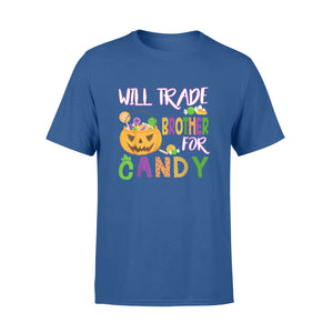 Halloween Gift Ideas Will Trade Brother For Candy - Standard T-shirt