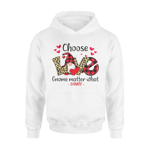 Personalized Love Gift Idea - Choose Love Gnome Matter What For Your Lover - Standard Hoodie
