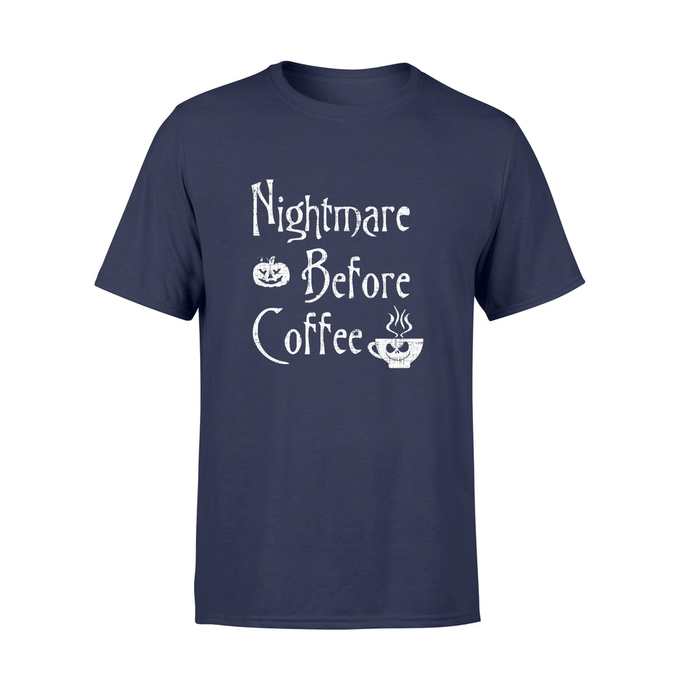 Halloween Gift Ideas Nightmare Before Coffee Funny Halloween Coffee - Standard T-shirt