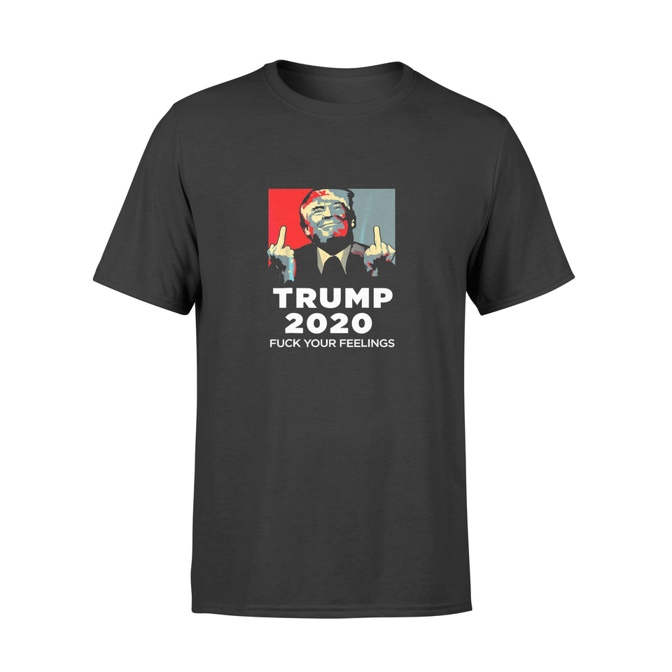 Trump 2020 Shirt Fuck Your Feelings - Standard T-shirt