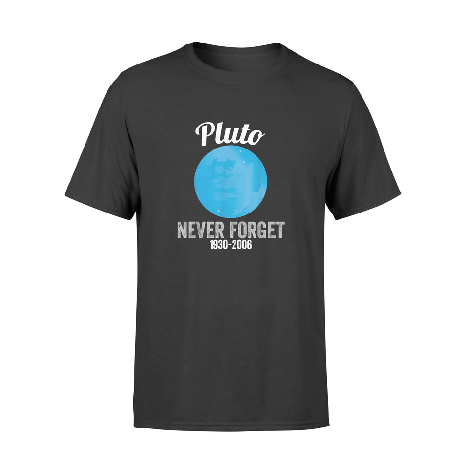 Pluto Never Forget Funny Science 1 Geek Nerd - Premium T-shirt