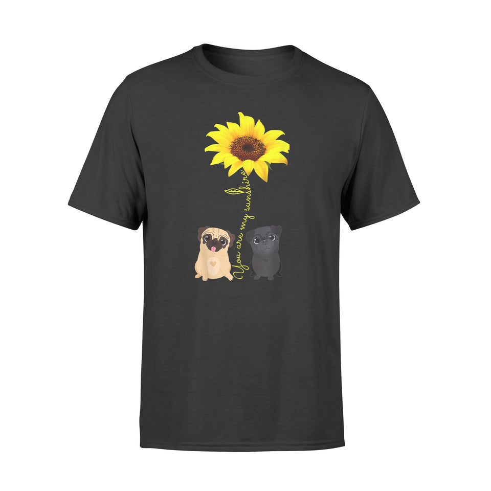 You Are My Sunshine Sunflower Pug Mom - Standard T-shirt