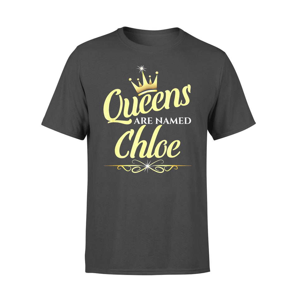 Fun Gift Idea Queens Are Named Chloe - Standard T-shirt