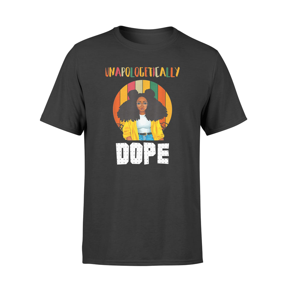 Unapologetically Dope Afro Pride Gift For Black Women - Premium T-shirt