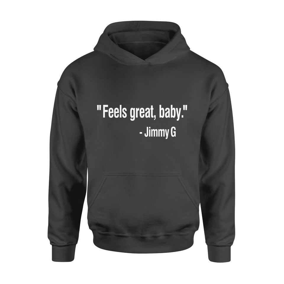 Fun Gift Idea Feels Great Baby Jimmy G - Standard Hoodie