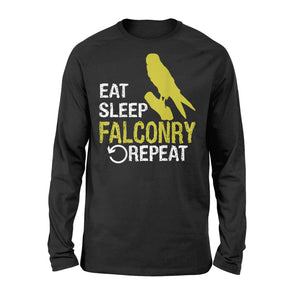 Eat Sleep Falconry Repeat Gift Falconry Lovers - Standard Long Sleeve
