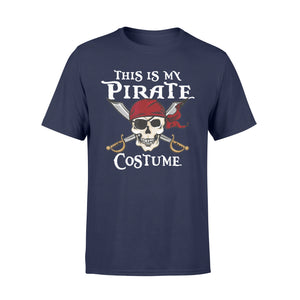 Halloween This Is My Pirate Costume T-Shirt - Standard T-shirt