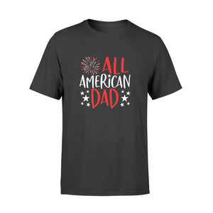 4th of July Shirts All American Dad TShirt - Standard T-shirt