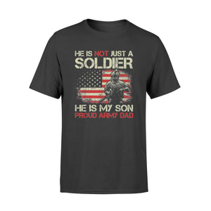 He Is Not A Soldier He Is My Son Proud Army Dad T Shirt - Standard T-shirt