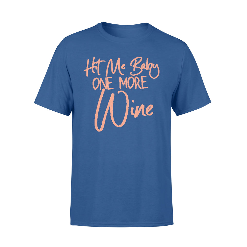 Hit Me Baby One More Wine Tshirt - Premium T-shirt