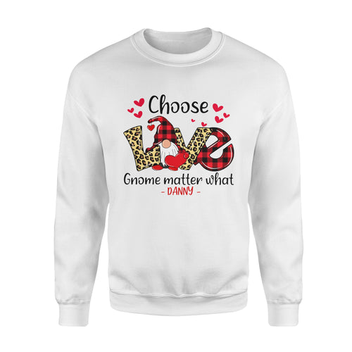 Personalized Love Gift Idea - Choose Love Gnome Matter What For Your Lover - Standard Crew Neck Sweatshirt