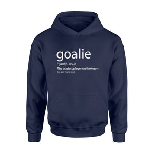 Goalie Gear Shirt Goalkeeper Definition T-Shirt - Standard Hoodie