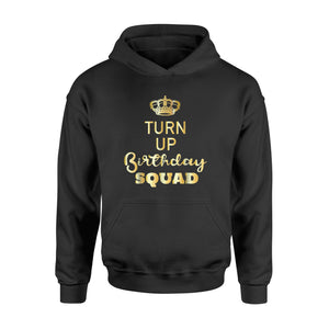 Birthday Gifts - Turn Up Birthday Squad T-Shirt - Standard Hoodie