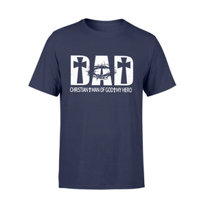 Dad Christian Man Of God My Hero Father's Day Shirts - Standard T-shirt